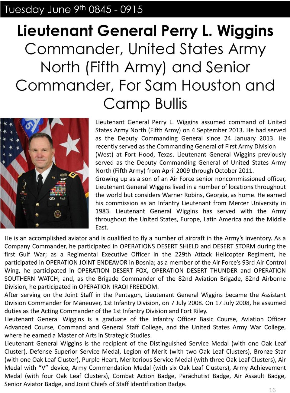 He recently served as the Commanding General of First Army Division (West) at Fort Hood, Texas.