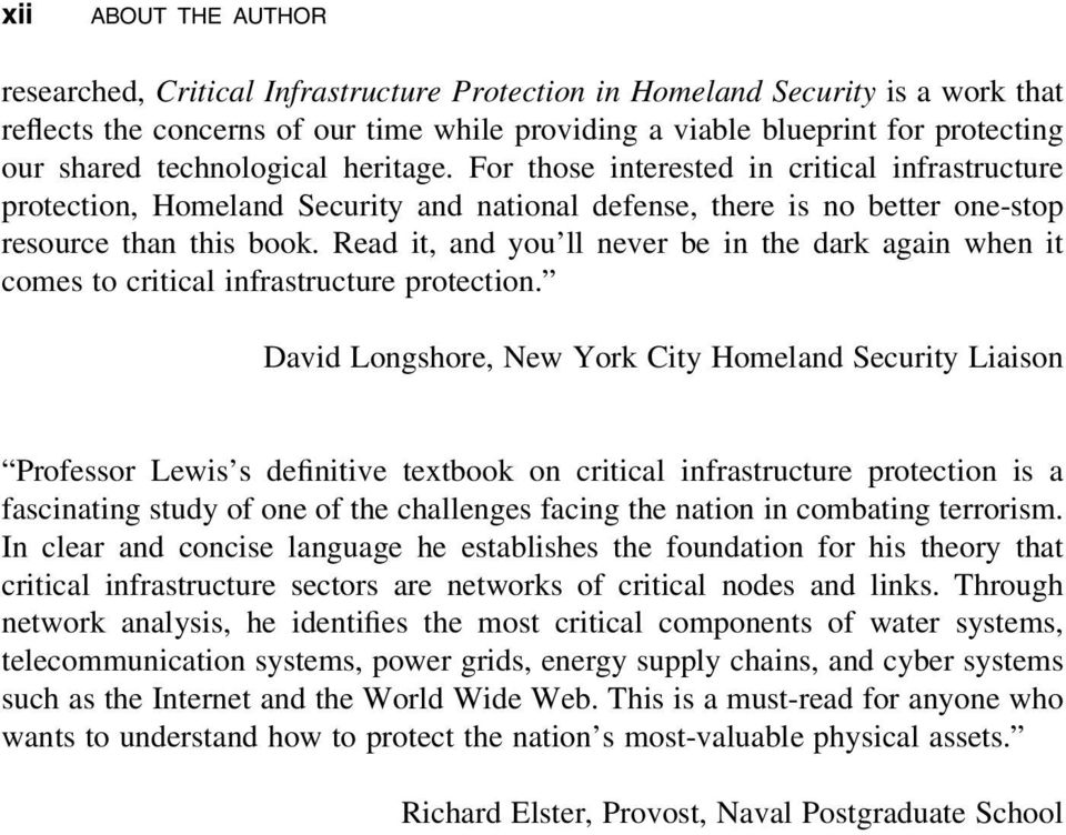 Read it, and you ll never be in the dark again when it comes to critical infrastructure protection.
