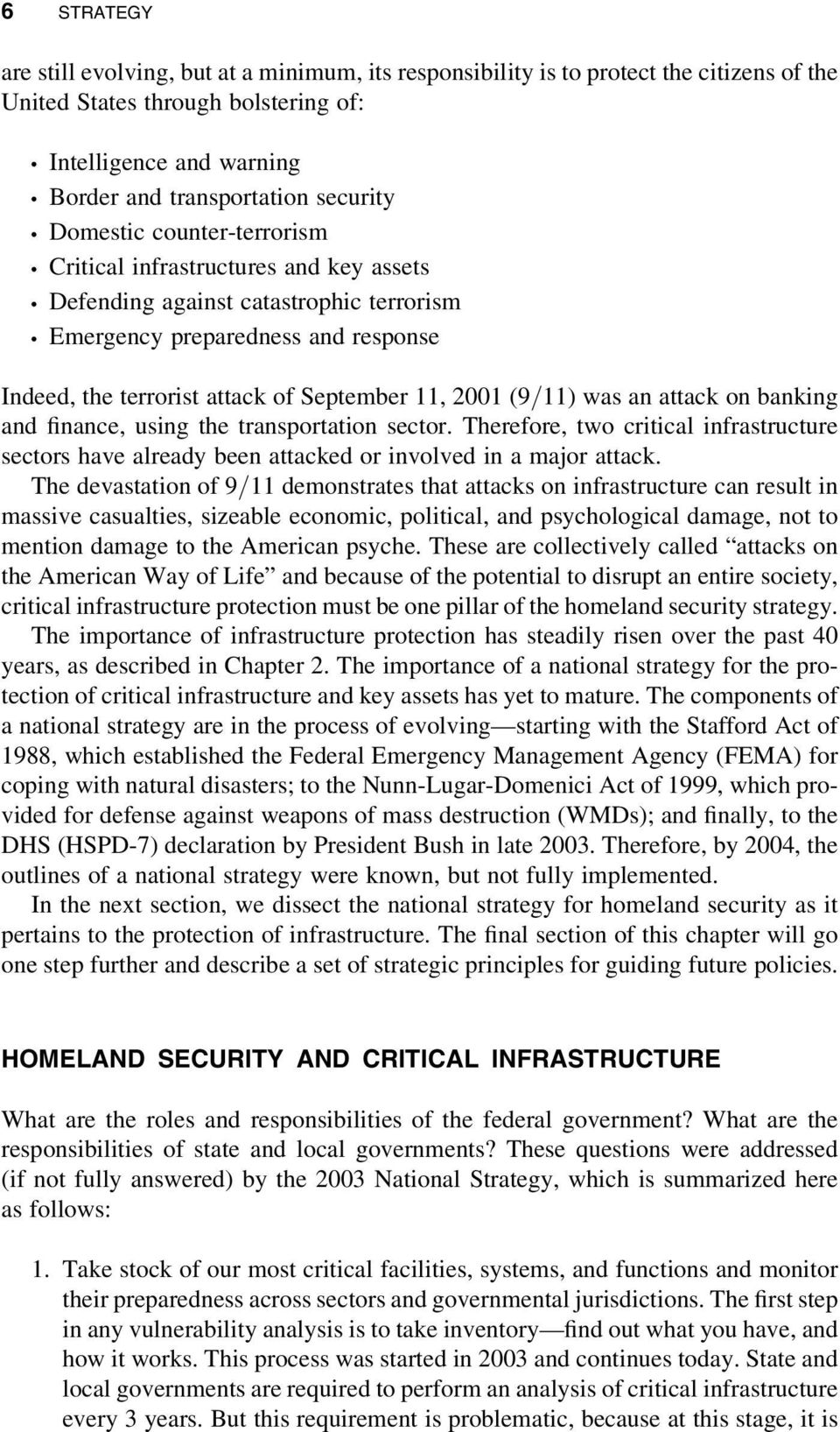 Emergency preparedness and response Indeed, the terrorist attack of September 11, 2001 (9/11) was an attack on banking and finance, using the transportation sector.
