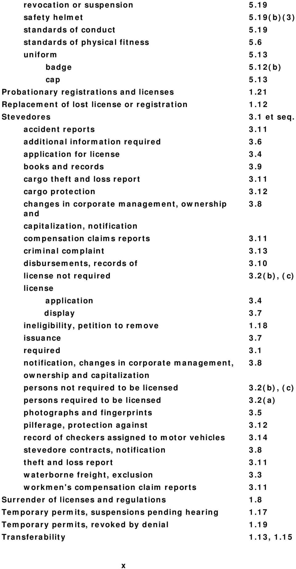 9 cargo theft and loss report 3.11 cargo protection 3.12 changes in corporate management, ownership 3.8 and capitalization, notification compensation claims reports 3.11 criminal complaint 3.