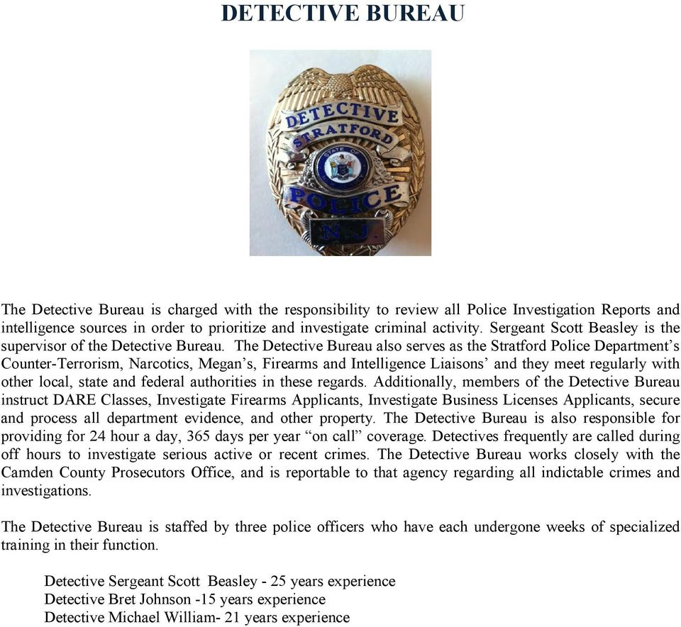 The Detective Bureau also serves as the Stratford Police Department s Counter-Terrorism, Narcotics, Megan s, Firearms and Intelligence Liaisons and they meet regularly with other local, state and