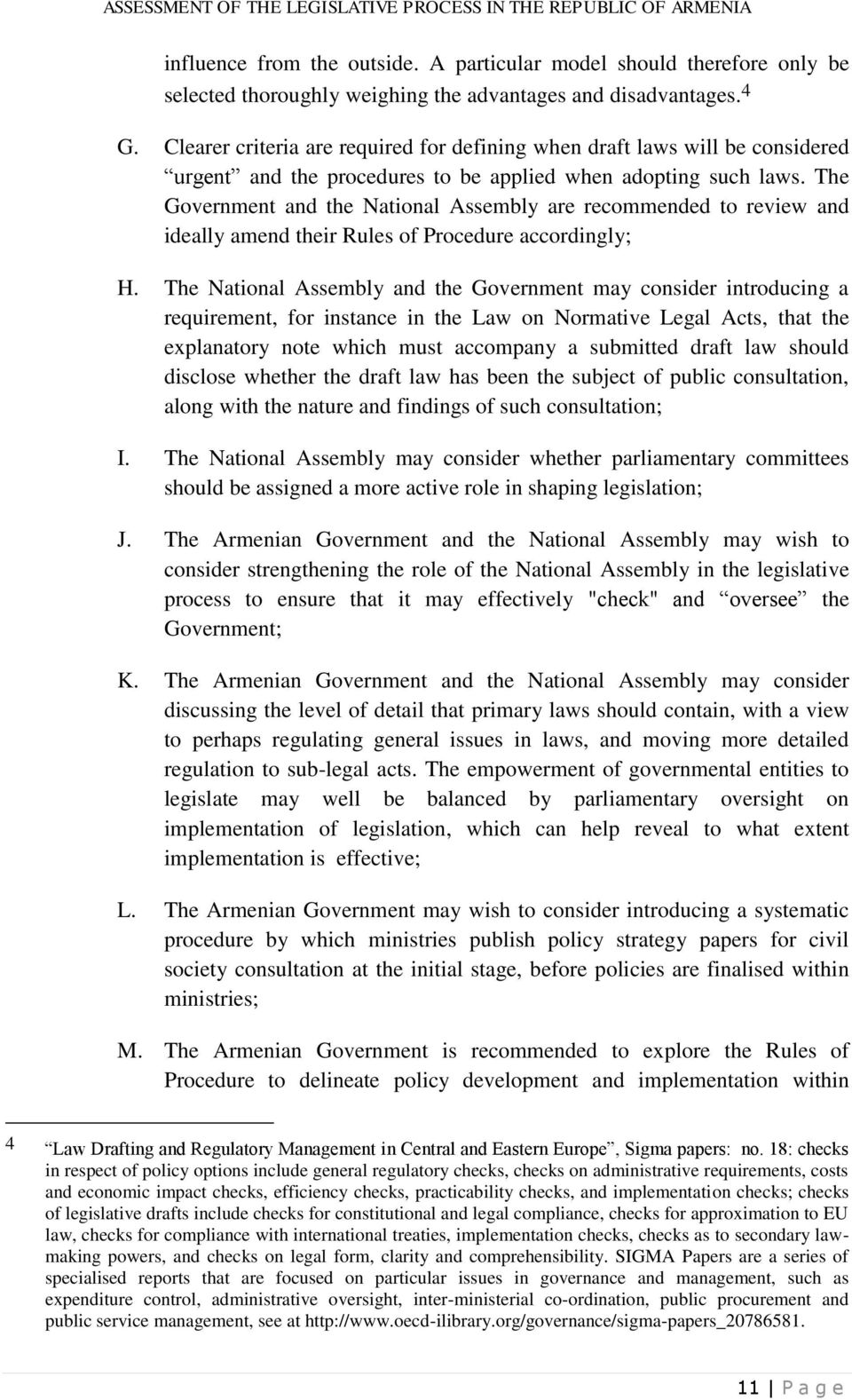 The Government and the National Assembly are recommended to review and ideally amend their Rules of Procedure accordingly; H.
