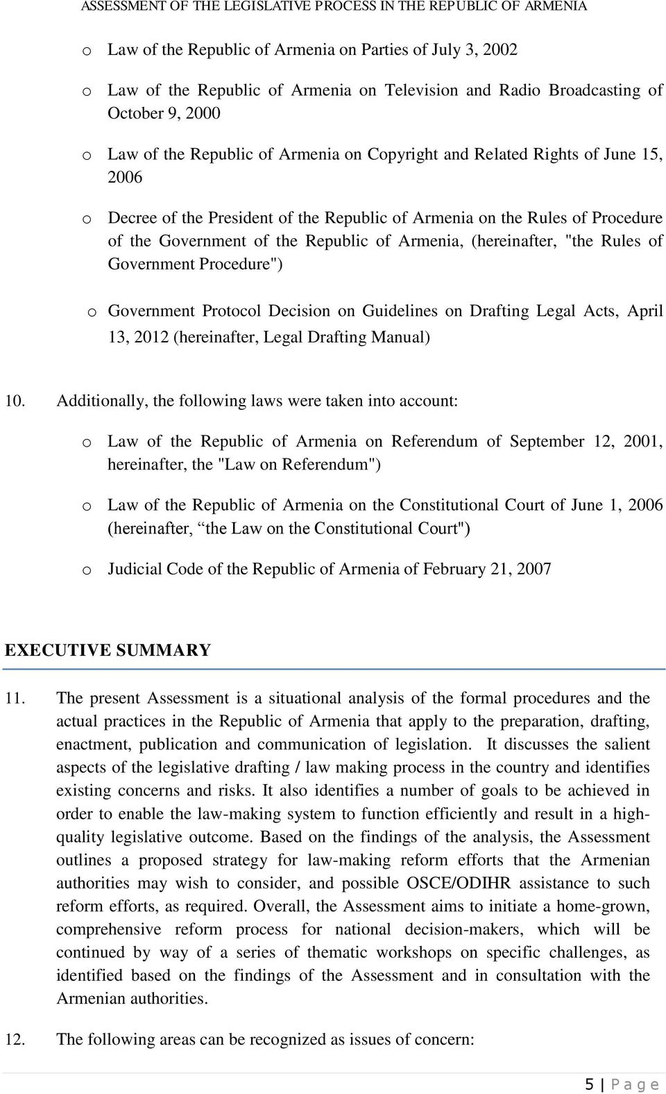 "Procedure"") o Government Protocol Decision on Guidelines on Drafting Legal Acts, April 13, 2012 (hereinafter, Legal Drafting Manual) 10."