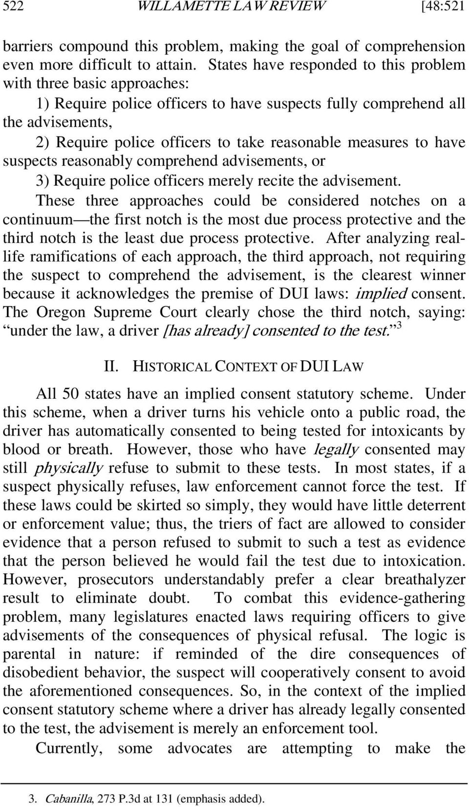 measures to have suspects reasonably comprehend advisements, or 3) Require police officers merely recite the advisement.