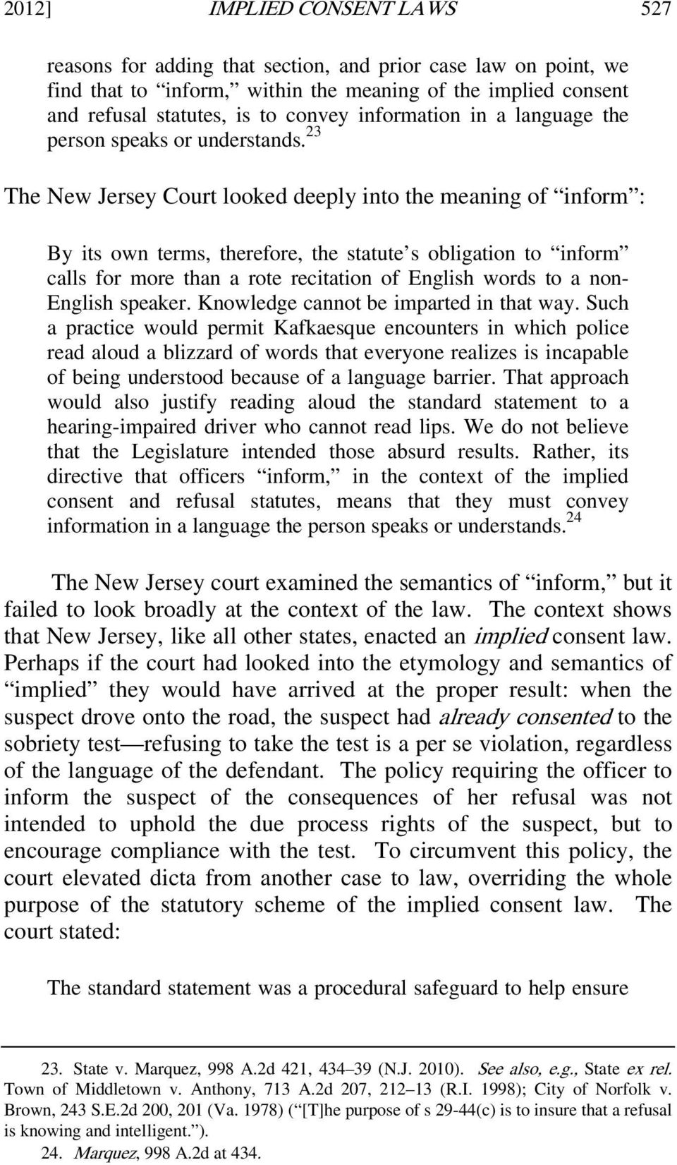 23 The New Jersey Court looked deeply into the meaning of inform : By its own terms, therefore, the statute s obligation to inform calls for more than a rote recitation of English words to a non-
