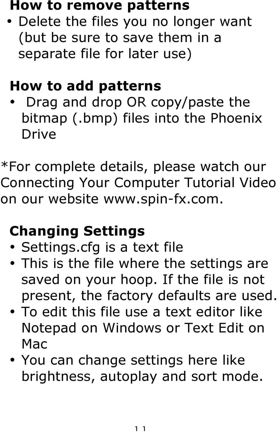 spin-fx.com. Changing Settings Settings.cfg is a text file This is the file where the settings are saved on your hoop.