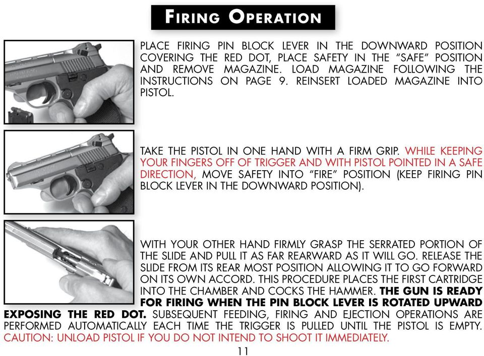 WHILE KEEPING YOUR FINGERS OFF OF TRIGGER AND WITH PISTOL POINTED IN A SAFE DIRECTION, MOVE SAFETY INTO FIRE POSITION (KEEP FIRING PIN BLOCK LEVER IN THE DOWNWARD POSITION).