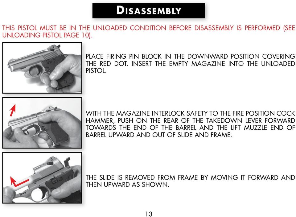 WITH THE MAGAZINE INTERLOCK SAFETY TO THE FIRE POSITION COCK HAMMER, PUSH ON THE REAR OF THE TAKEDOWN LEVER FORWARD TOWARDS THE END OF