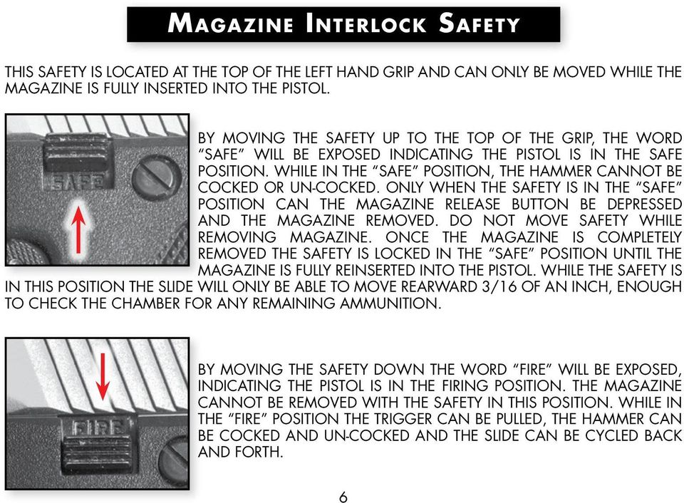 ONLY WHEN THE SAFETY IS IN THE SAFE POSITION CAN THE MAGAZINE RELEASE BUTTON BE DEPRESSED AND THE MAGAZINE REMOVED. DO NOT MOVE SAFETY WHILE REMOVING MAGAZINE.