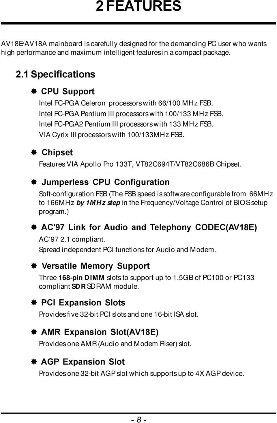 VIA Cyrix III processors with 00/33MHz FSB.! Chipset Features VIA Apollo Pro 33T, VT82C694T/VT82C686B Chipset.