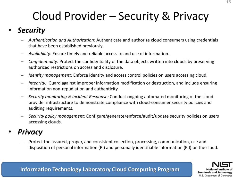 Confidentiality: Protect the confidentiality of the data objects written into clouds by preserving authorized restrictions on access and disclosure.