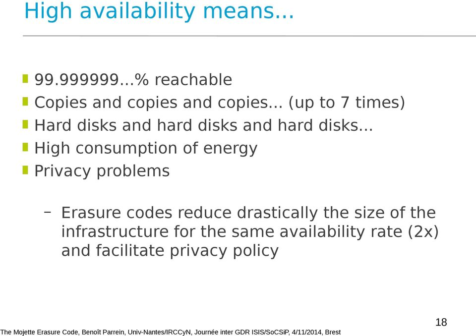 .. High consumption of energy Privacy problems Erasure codes reduce drastically