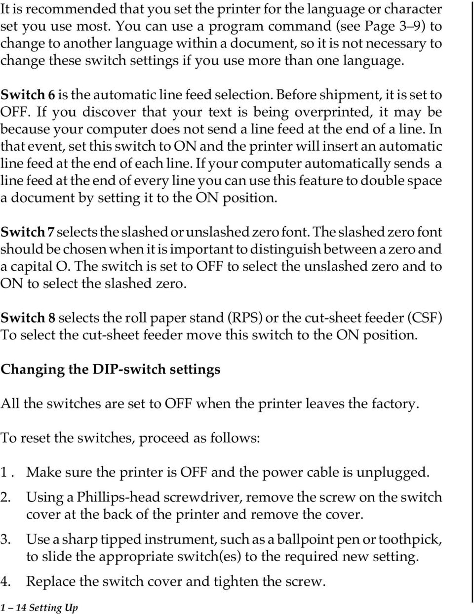 Switch 6 is the automatic line feed selection. Before shipment, it is set to OFF.