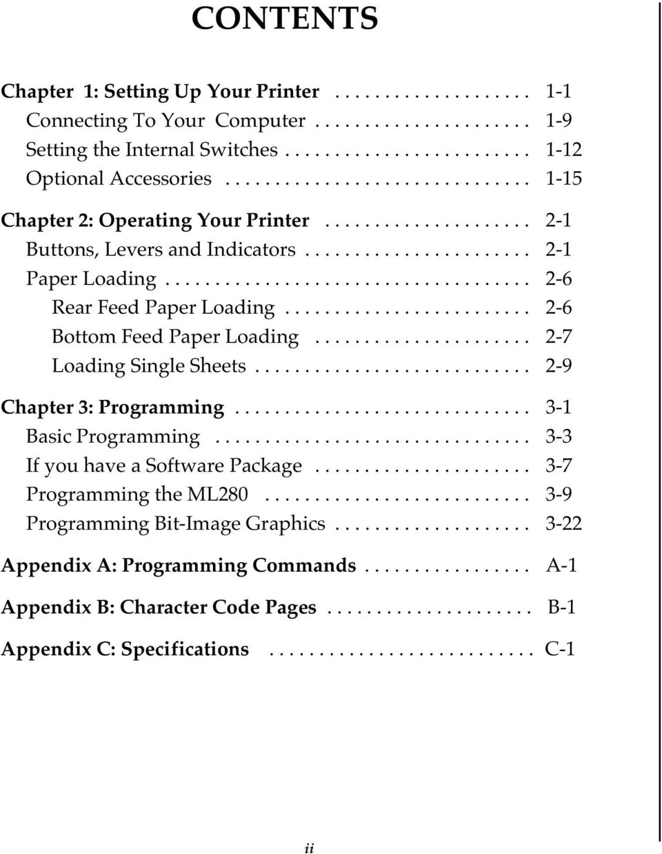 ........................ 2-6 Bottom Feed Paper Loading...................... 2-7 Loading Single Sheets............................ 2-9 Chapter 3: Programming.............................. 3-1 Basic Programming.