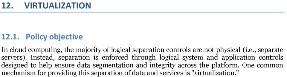 Instead, separation is enforced through logical system and application controls designed to help