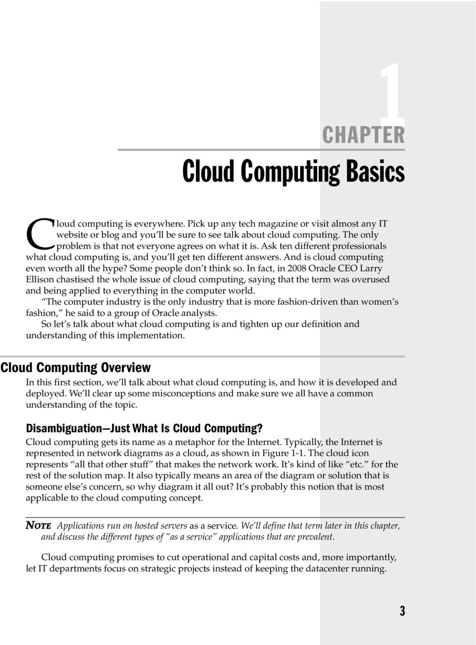 And is cloud computing even worth all the hype? Some people don t think so.