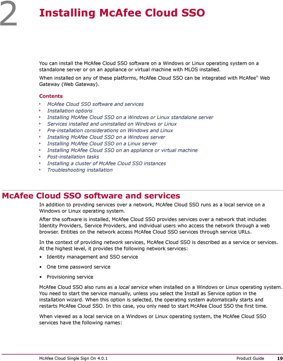 Contents McAfee Cloud SSO software and services Installation options Installing McAfee Cloud SSO on a Windows or Linux standalone server Services installed and uninstalled on Windows or Linux