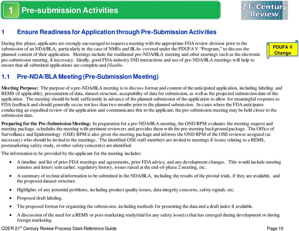Meetings include the traditional pre-nda/bla meeting and other meetings such as the electronic pre-submission meeting, if necessary.