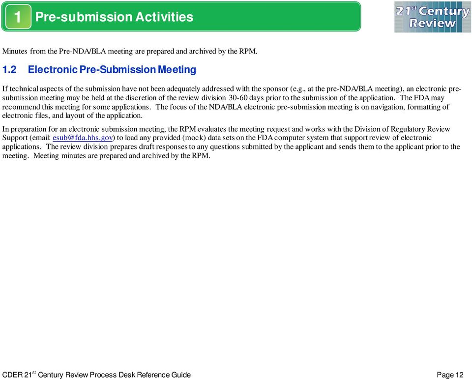 If technical aspects of the submission have not been adequately addressed with the sponsor (e.g.