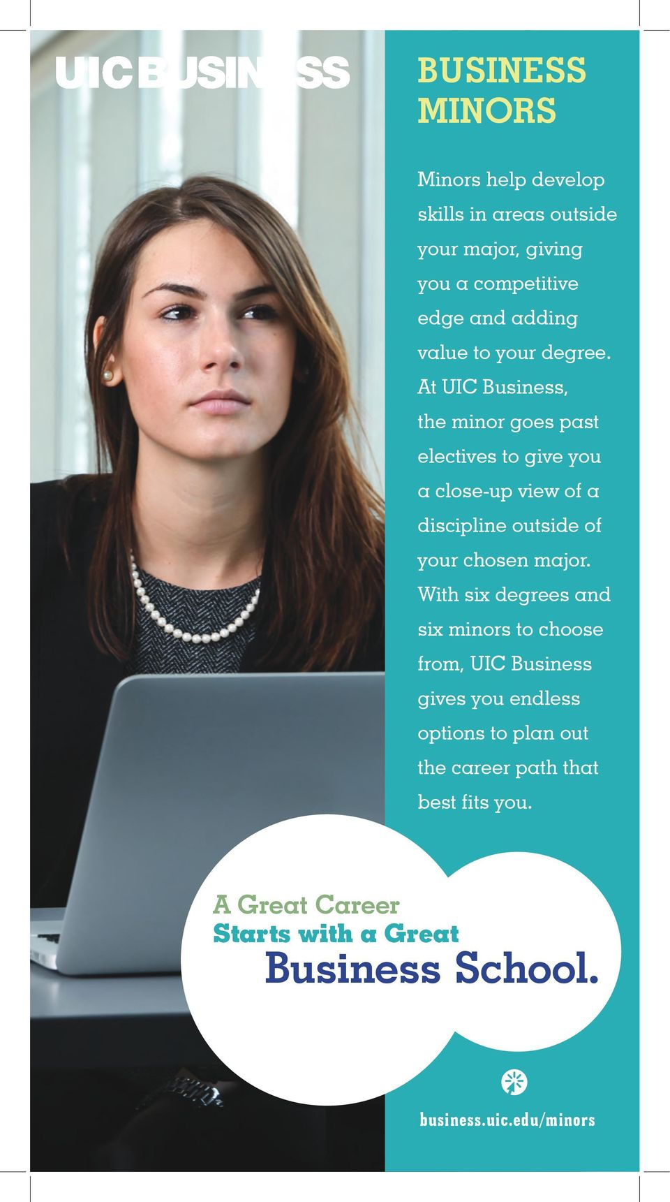 At UIC Business, the minor goes past electives to give you a close-up view of a discipline outside of your chosen