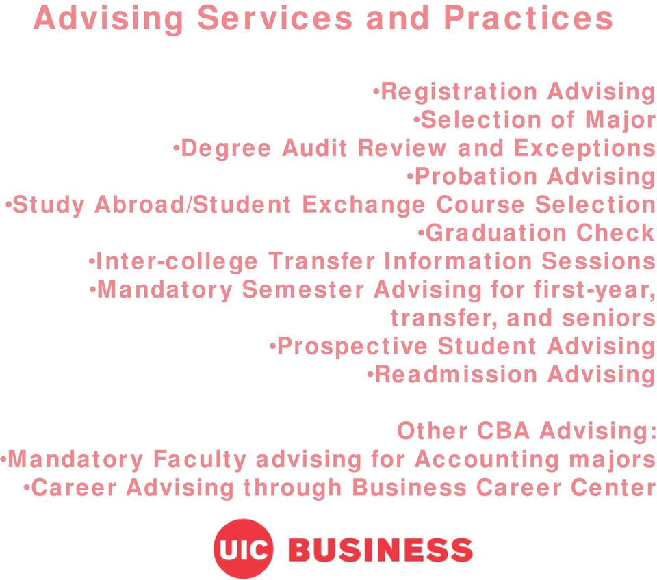 Information Sessions Mandatory Semester Advising for first-year, transfer, and seniors Prospective Student Advising