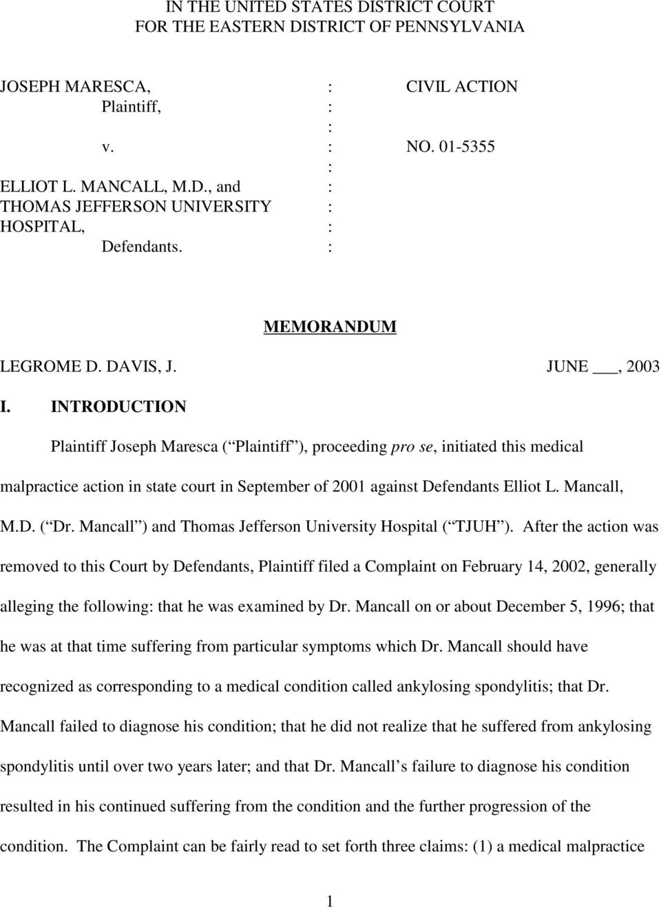INTRODUCTION Plaintiff Joseph Maresca ( Plaintiff ), proceeding pro se, initiated this medical malpractice action in state court in September of 2001 against Defendants Elliot L. Mancall, M.D. ( Dr.