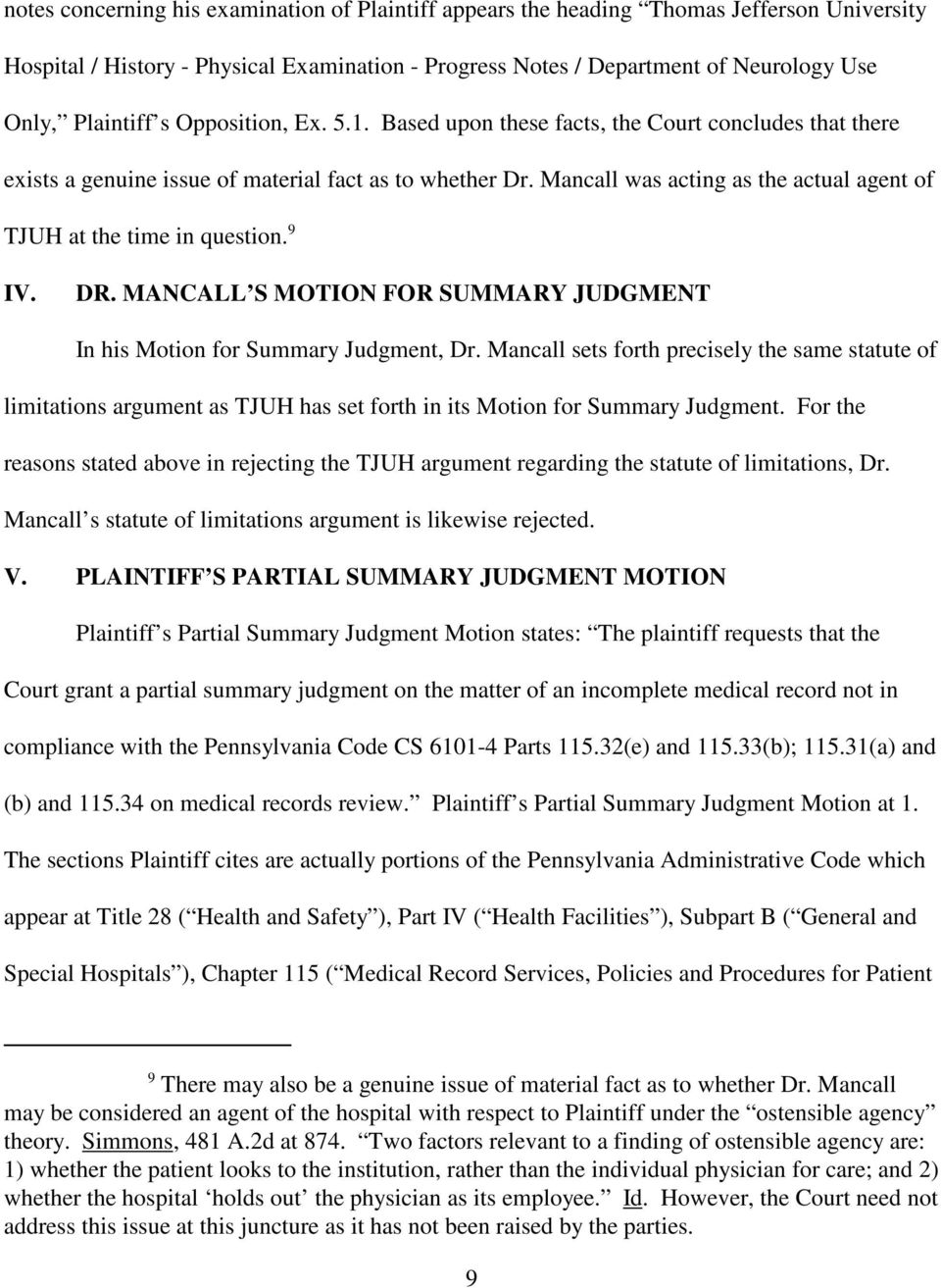 Mancall was acting as the actual agent of TJUH at the time in question. 9 IV. DR. MANCALL S MOTION FOR SUMMARY JUDGMENT In his Motion for Summary Judgment, Dr.