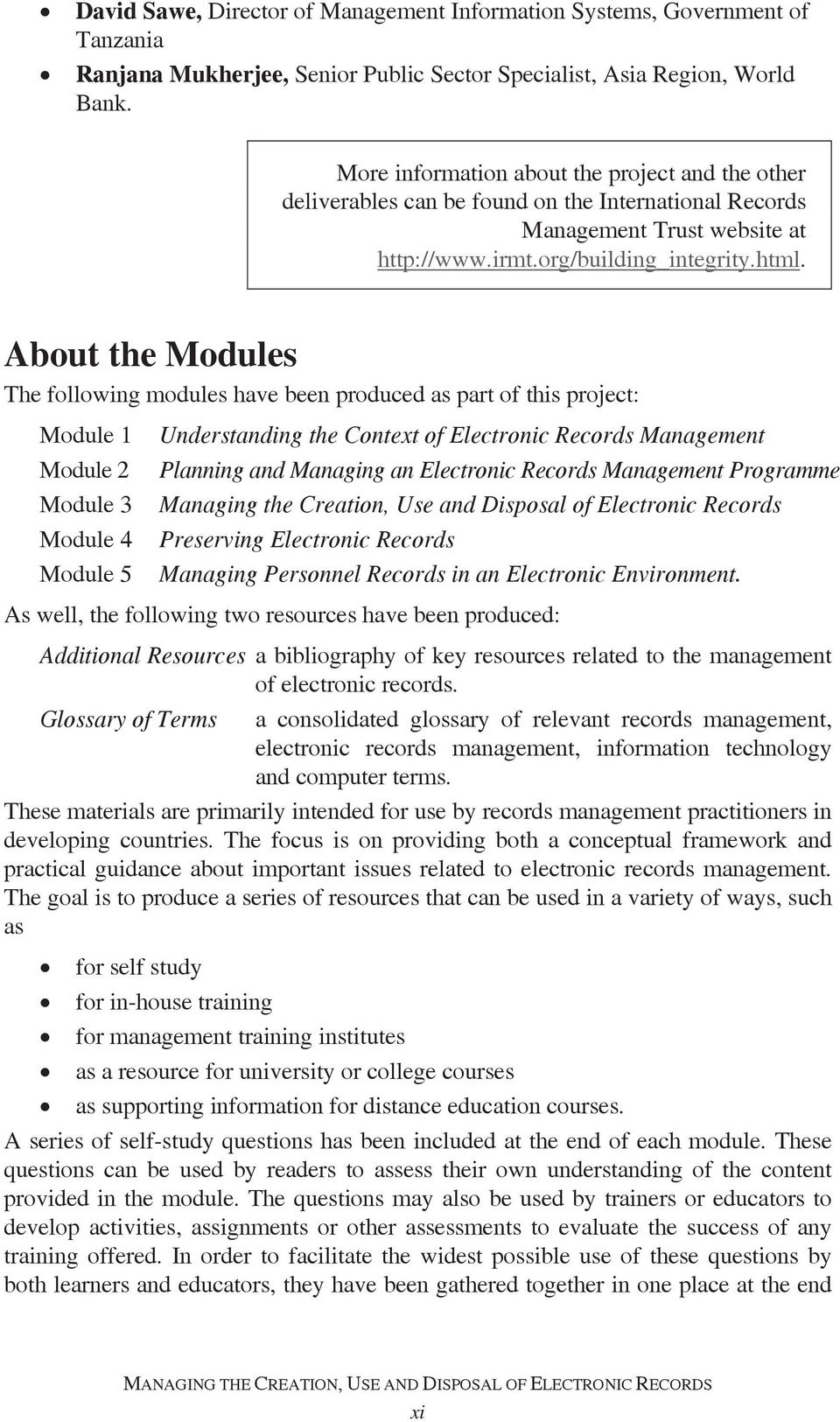 About the Modules The following modules have been produced as part of this project: Module 1 Module 2 Module 3 Module 4 Module 5 Understanding the Context of Electronic Records Management Planning