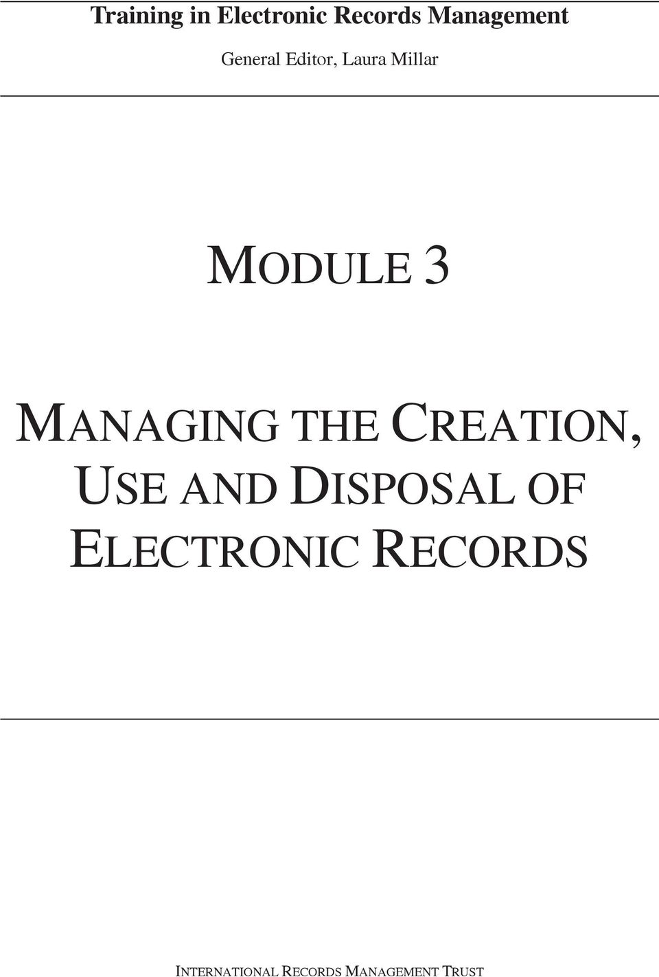 MANAGING THE CREATION, USE AND DISPOSAL OF