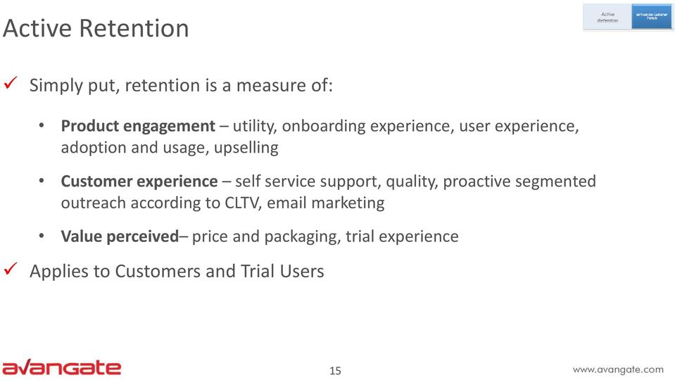 self service support, quality, proactive segmented outreach according to CLTV, email