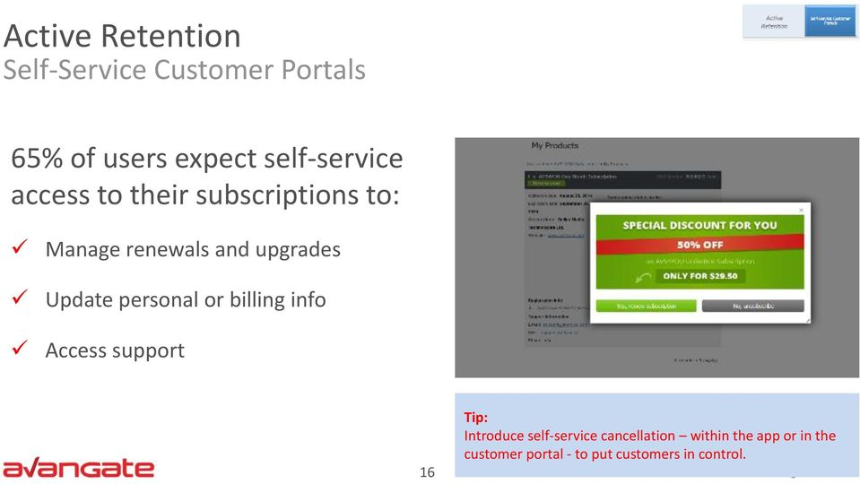 Update personal or billing info Access support 16 Tip: Introduce