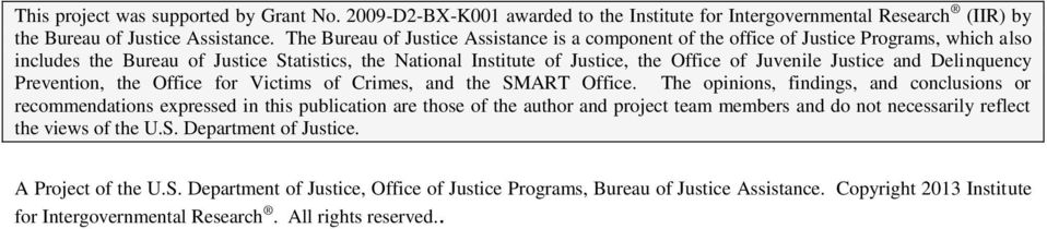 Justice and Delinquency Prevention, the Office for Victims of Crimes, and the SMART Office.