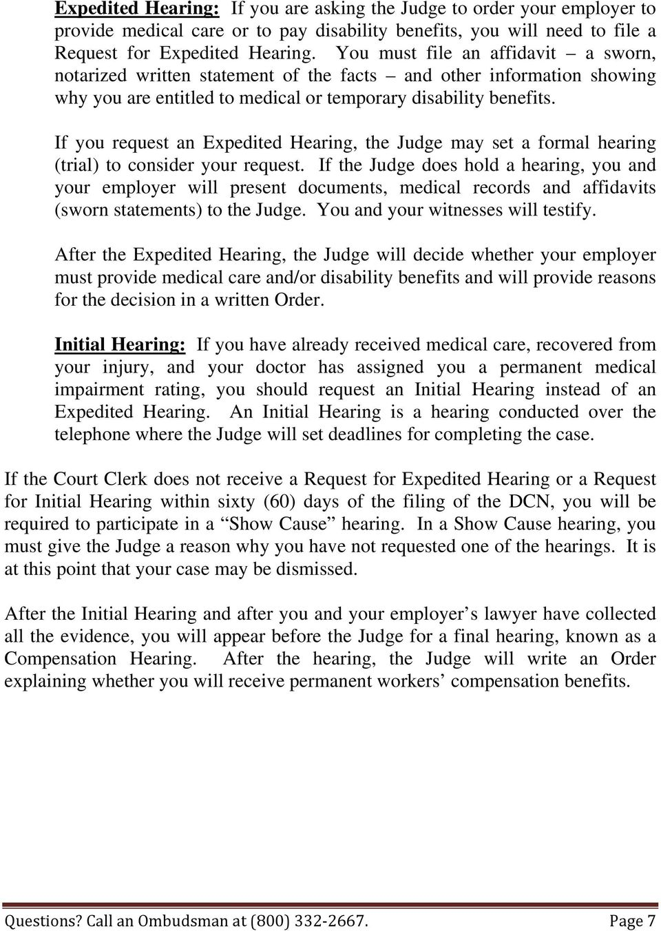 If you request an Expedited Hearing, the Judge may set a formal hearing (trial) to consider your request.