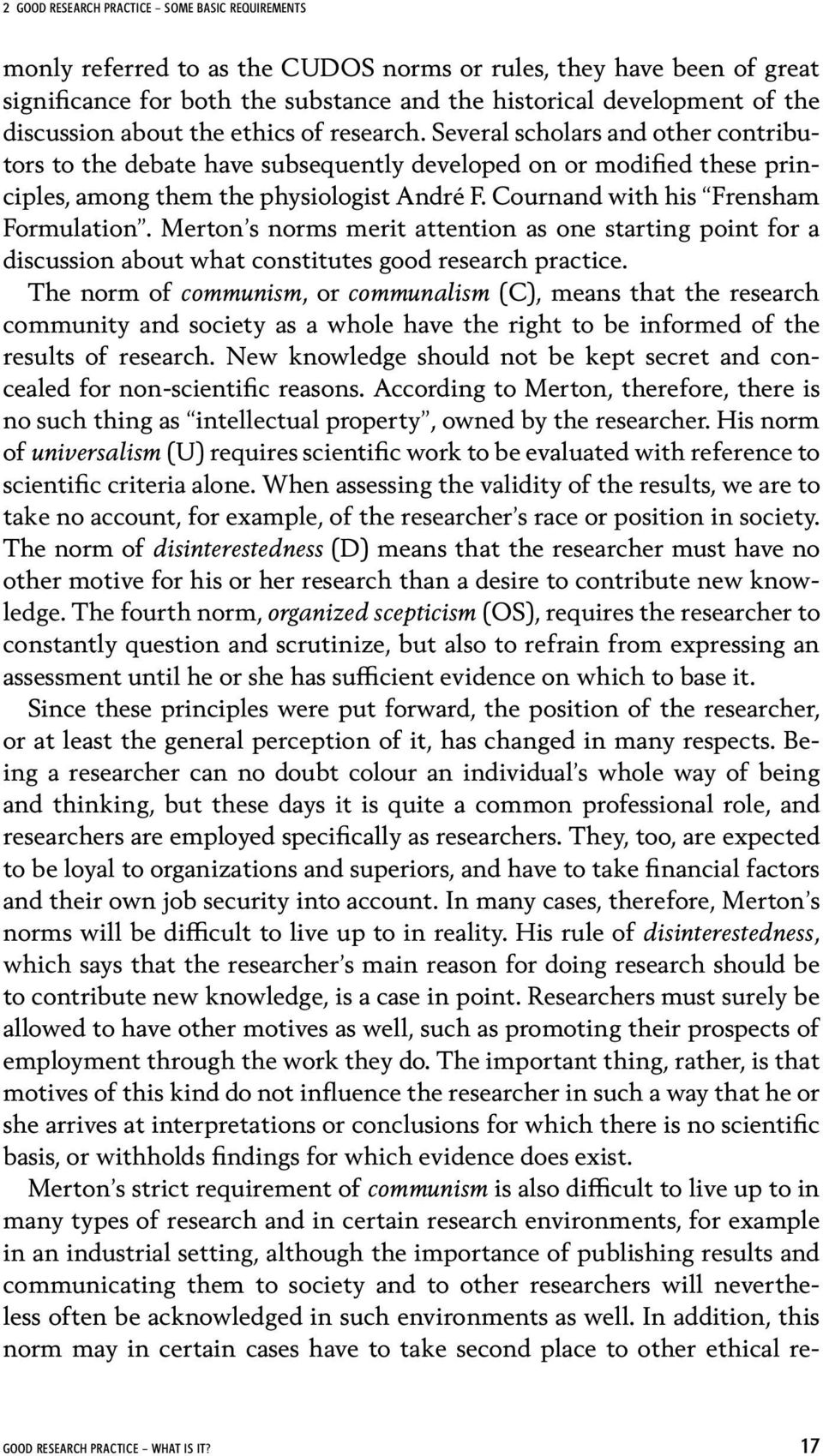 Cournand with his Frensham Formulation. Merton s norms merit attention as one starting point for a discussion about what constitutes good research practice.