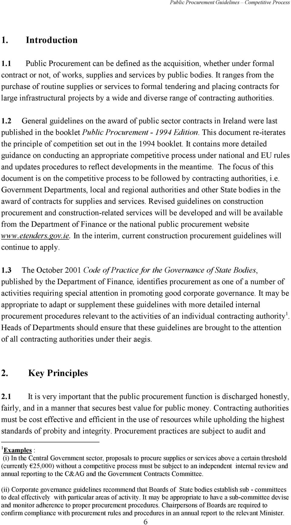 2 General guidelines on the award of public sector contracts in Ireland were last published in the booklet Public Procurement - 1994 Edition.