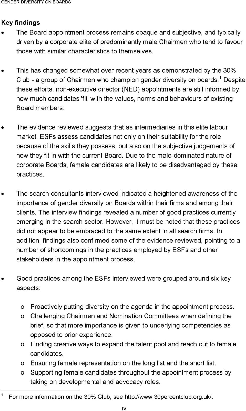 1 Despite these efforts, non-executive director (NED) appointments are still informed by how much candidates 'fit' with the values, norms and behaviours of existing Board members.