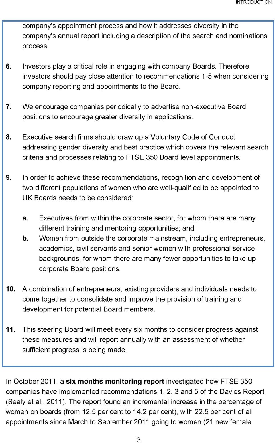 7. We encourage companies periodically to advertise non-executive Board positions to encourage greater diversity in applications. 8.