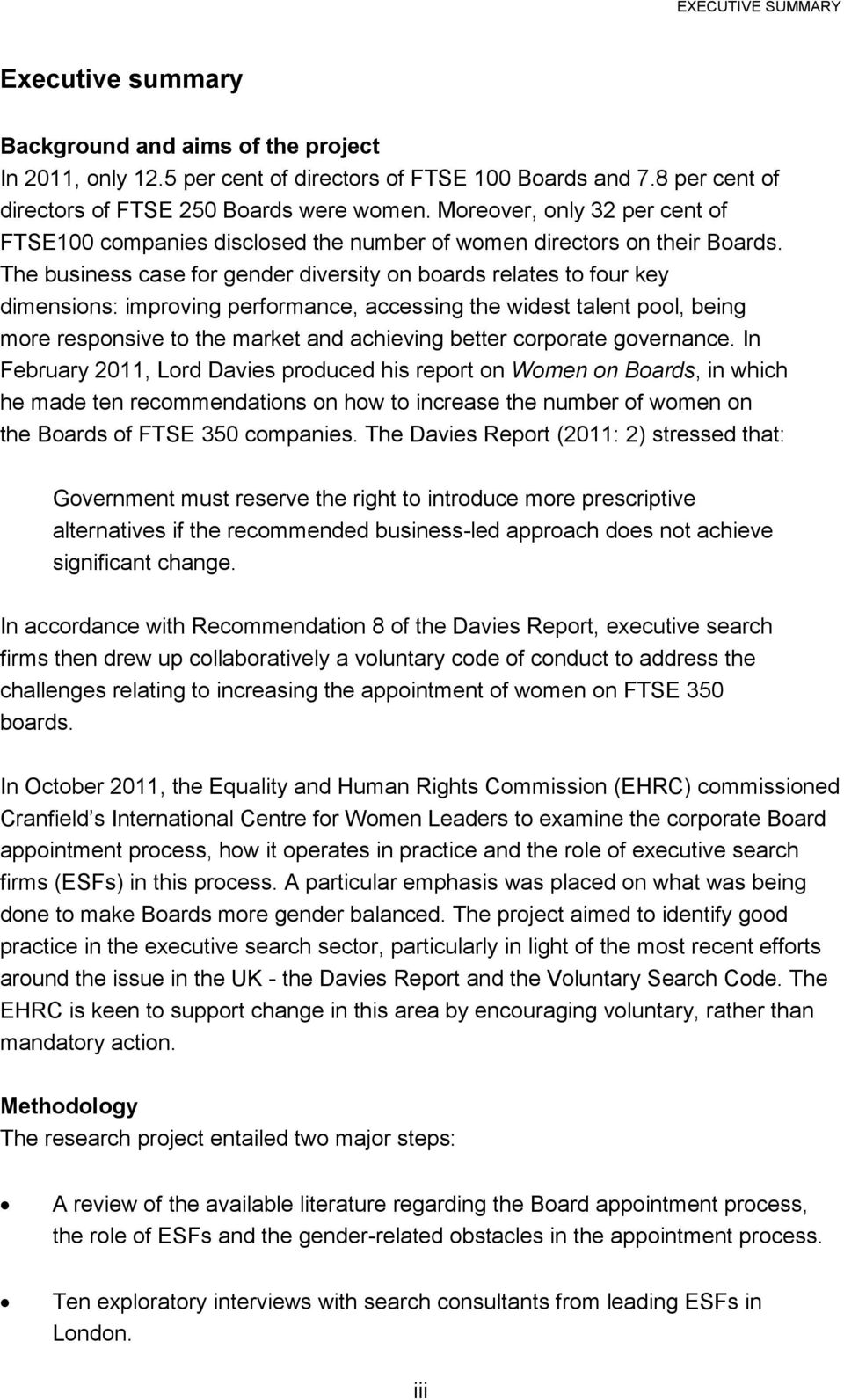 The business case for gender diversity on boards relates to four key dimensions: improving performance, accessing the widest talent pool, being more responsive to the market and achieving better