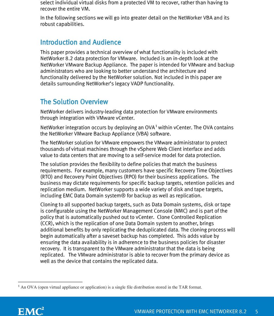 Introduction and Audience This paper provides a technical overview of what functionality is included with NetWorker 8.2 data protection for VMware.