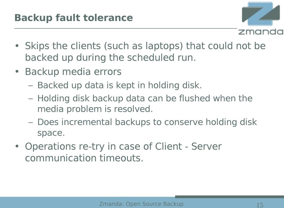 Holding disk backup data can be flushed when the media problem is resolved.