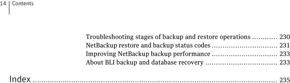 .. 230 NetBackup restore and backup status codes.