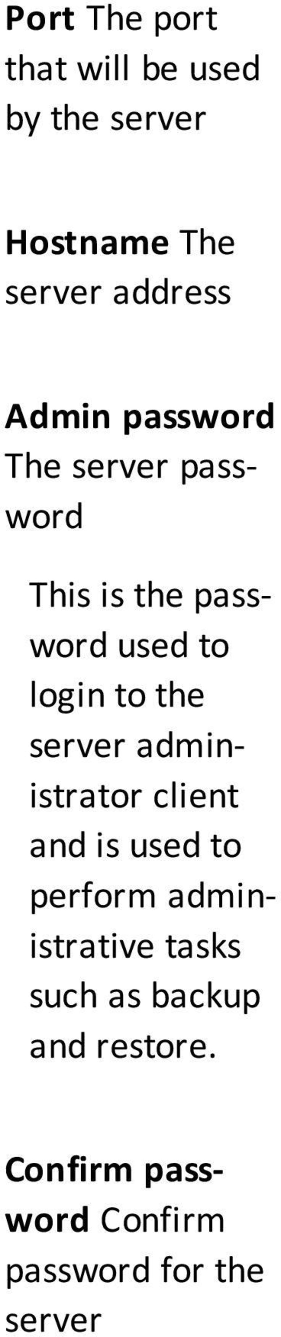 the server administrator client and is used to perform administrative