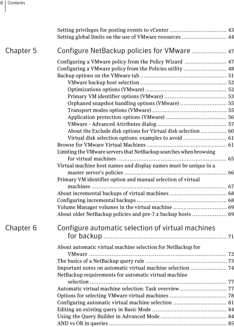 .. 52 Optimizations options (VMware)... 52 Primary VM identifier options (VMware)... 53 Orphaned snapshot handling options (VMware)... 55 Transport modes options (VMware).