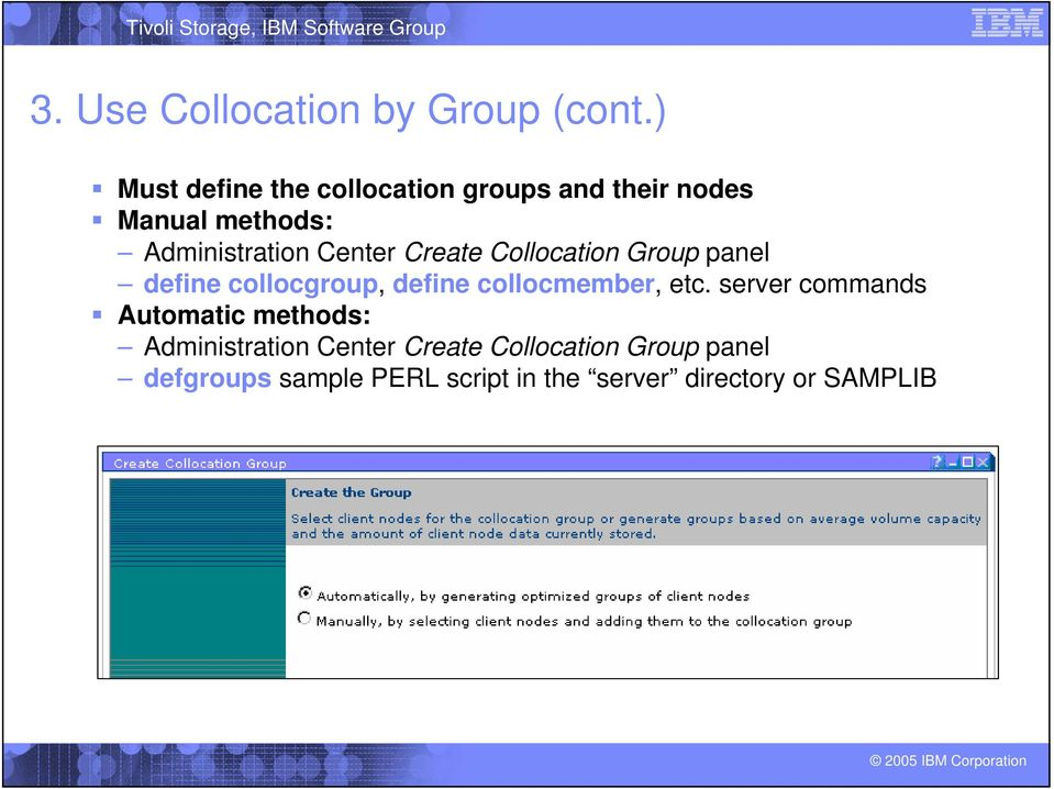 Center Create Collocation Group panel define collocgroup, define collocmember, etc.