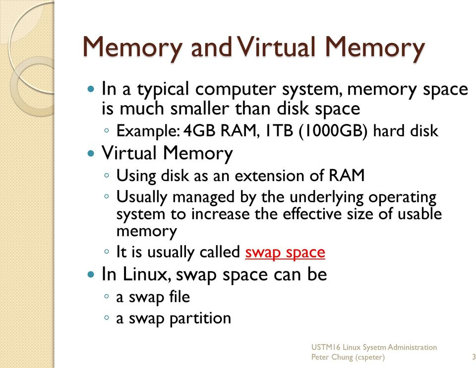 managed by the underlying operating system to increase the effective size of usable memory It is