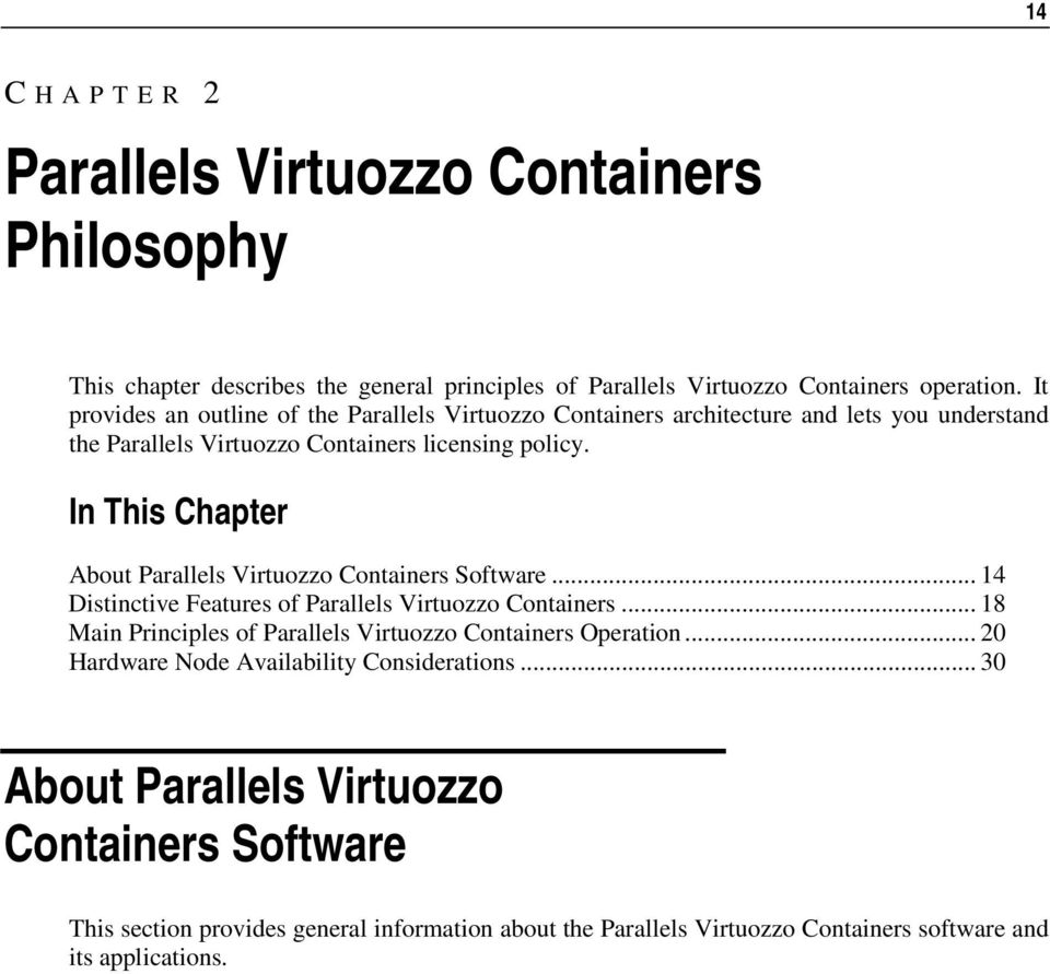 In This Chapter About Parallels Virtuozzo Containers Software... 14 Distinctive Features of Parallels Virtuozzo Containers.