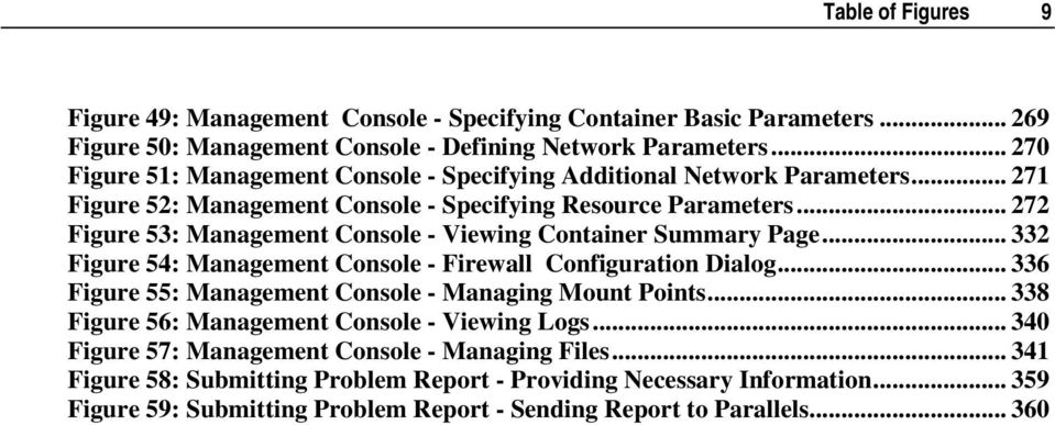 .. 272 Figure 53: Management Console - Viewing Container Summary Page... 332 Figure 54: Management Console - Firewall Configuration Dialog.
