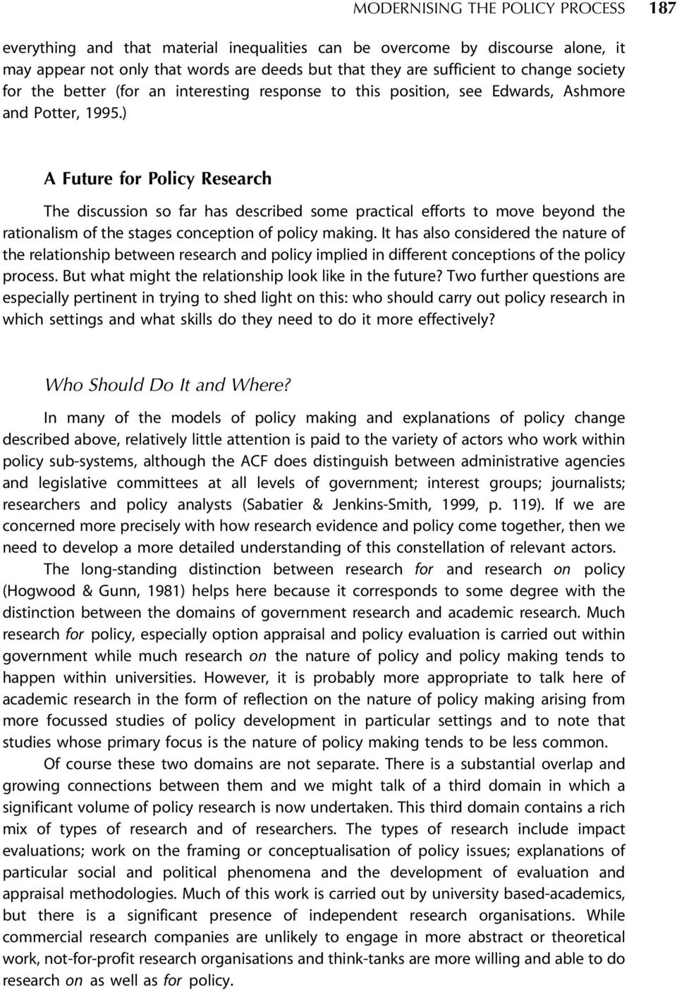 ) A Future for Policy Research The discussion so far has described some practical efforts to move beyond the rationalism of the stages conception of policy making.