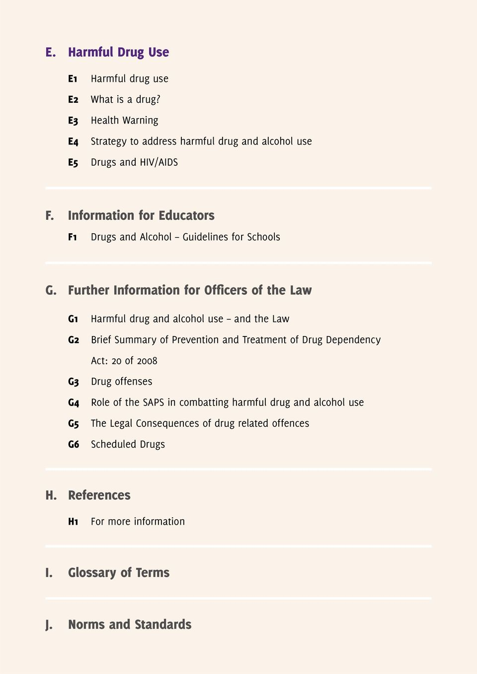 ... drug and alcohol use G5 The Legal Consequences of drug related
