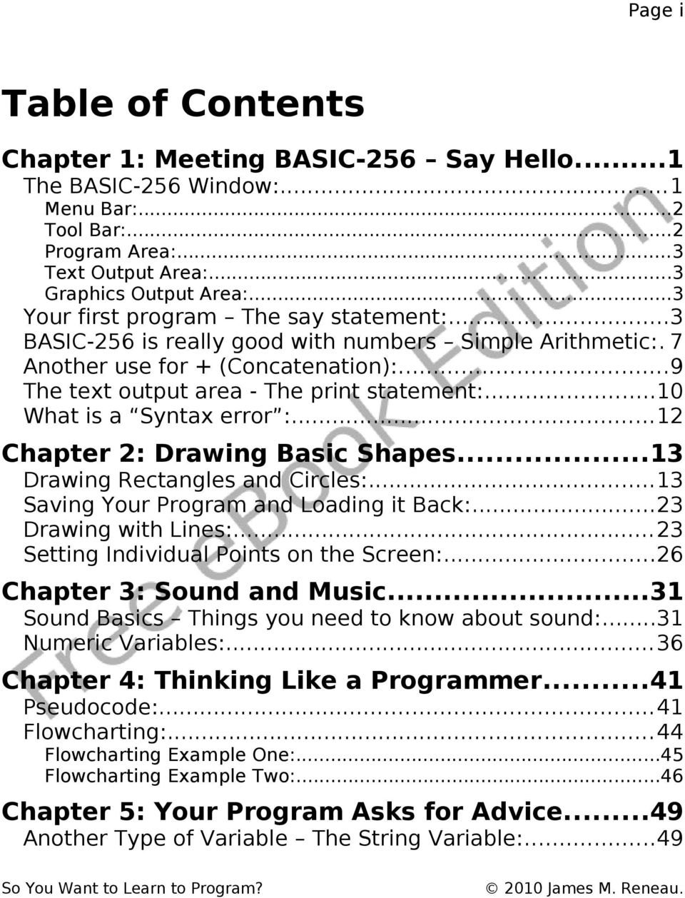 ..10 What is a Syntax error :...12 Chapter 2: Drawing Basic Shapes...13 Drawing Rectangles and Circles:...13 Saving Your Program and Loading it Back:...23 Drawing with Lines:.